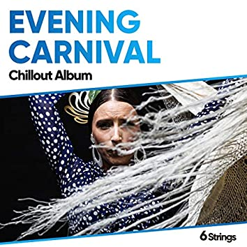Evening Carnival Chillout Album