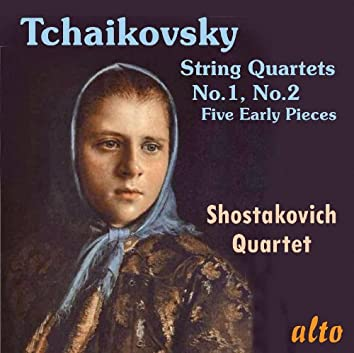 Tchaikovsky: String Quartets Nos. 1 & 2; Five Early Pieces