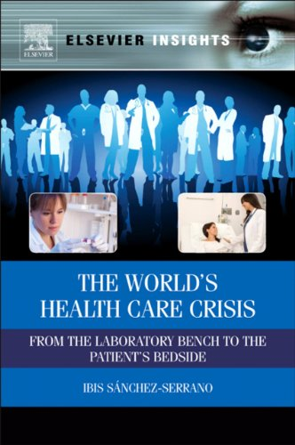 The World's Health Care Crisis: From the Laboratory Bench to the Patient's Bedside (Elsevier Insights) (English Edition)