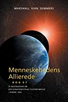 Menneskehedens Allierede - BOG ET (Allies of Humanity, Book one - Danish)
