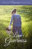 To Love a Governess (Timeless Regency Collection Book 14)