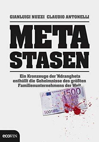 Metastasen: Ein Kronzeuge der `Ndrangheta enthüllt die Geheimnisse des größten Familienunternehmens der Welt