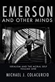 Emerson and Other Minds: Idealism and the Moral Self