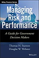 Managing Risk and Performance: A Guide for Government Decision Makers (Wiley Finance)