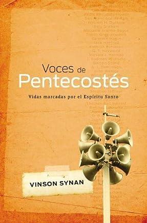 Voces de pentecostés: Vidas marcadas por el Espíritu Santo (Spanish Edition) by Vinson Synan (2012-06-09)