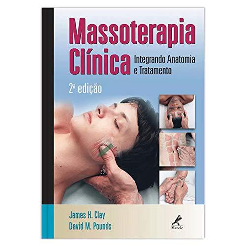 Massoterapia clínica: Integrando anatomia e tratamento