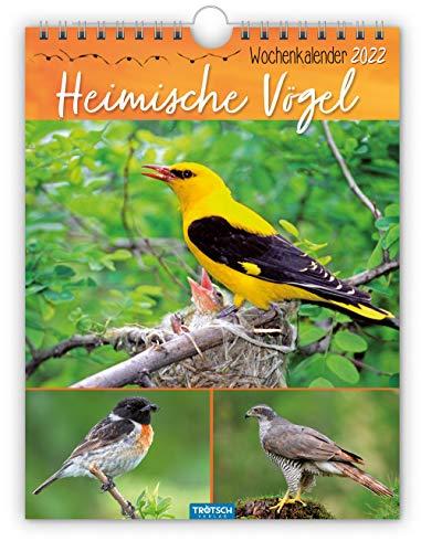 Trötsch Wochenkalender Heimische Vögel 2022: Wandkalender: als Wandkalender mit Sprüchen für mehr Lebensfreude