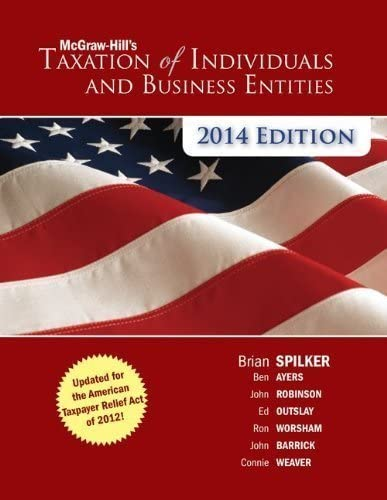 McGraw Hill s Taxation of Individuals and Business Entities 2014 Edition by Spilker Brian Published product image