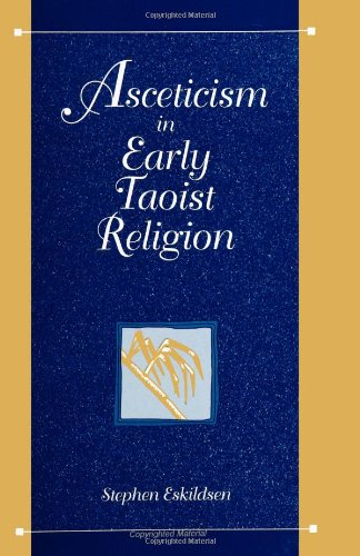 Asceticism in Early Taoist Religion (S U N Y Series in Chinese Philosophy and Culture)