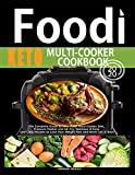 Food i Multi-Cooker Keto Cookbook: The Complete Guide to Keto Foodi Multi-Cooker Diet | Pressure Cooker and Air Fry | Delicious & Easy Low Carb Recipes to Lose Your Weight Fast and Never Let It Back