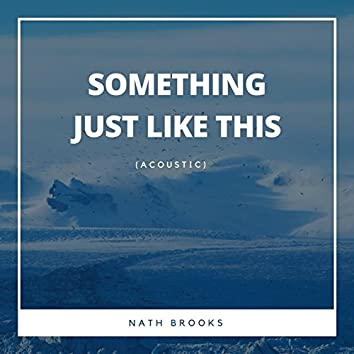 Something Just Like This (Acoustic)