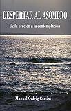 Despertar al asombro: De la oración a la contemplación