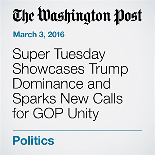 Super Tuesday Showcases Trump Dominance and Sparks New Calls for GOP Unity cover art