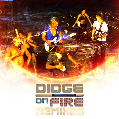 Didge On Fire (Dig On Fire With Dig!!)