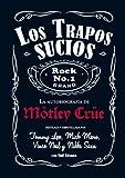 Los trapos sucios: Confesiones del grupo de rock más infame del mundo: 1 (Es Pop ensayo)