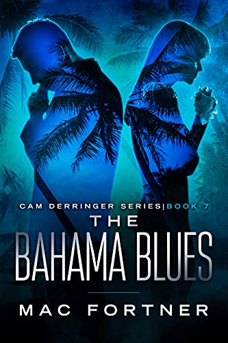 The Bahama Blues: A Cam Derringer Novel (Tropical Adventure Series Book 7)