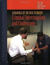 Essentials Of The Reid Technique: Criminal Interrogation And Confessions (Criminal Justice Illuminated)