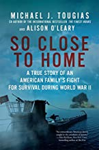 So Close to Home: A True Story of an American Family's Fight for Survival During World War II