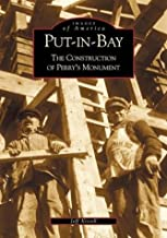 Put-in-Bay: The Construction of Perry's Monument (OH) (Images of America)