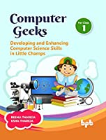 Computer Geeks 1: Developing and Enhancing Computer Science Skills in Little Champs