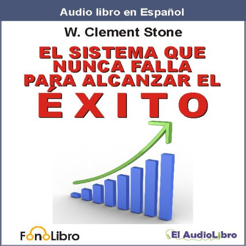 El Sistema que Nunca falla para Alcanzar el Exito [The Success System That Never Fails] audiobook cover art