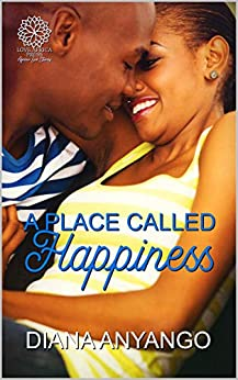 A Place Called Happiness by [Diana Anyango]
