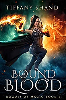 Bound By Blood (Rogues of Magic Series Book 1) by [Tiffany Shand]