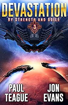 Devastation (By Strength and Guile Book 3) by [Paul Teague, Jon Evans]