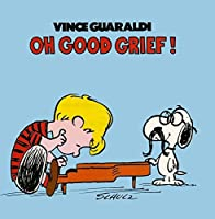 Oh, Good Grief! by Vince Guaraldi