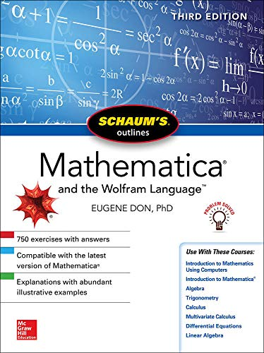 Compare Textbook Prices for Schaum's Outline of Mathematica, Third Edition Schaum's Outlines 3 Edition ISBN 9781260120721 by Don, Eugene