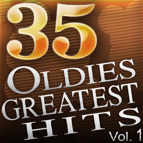 35 Oldies Greatest Hits - Blast From The Past Hits Vol. 1