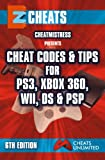 EZ Cheats: Cheat Codes & Tips for PS3, Xbox 360, Wii, DS & PSP, 6th Edition (English Edition)