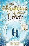 Mr Christmas is not in Love: Ein weihnachtlicher Liebesroman (Snowhill, Band 1) - Liv Maxx