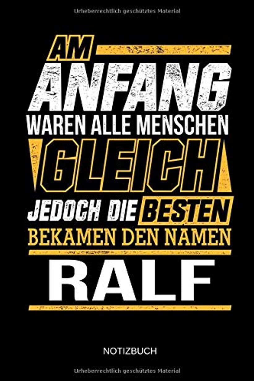 本質的ではない手順ブレースAm Anfang waren alle Menschen gleich - Jedoch die Besten bekamen den Namen Ralf - Notizbuch: Lustiges individuelles personalisiertes Maenner Namen Blanko Notizbuch DIN A5 dotted. Vatertag, Namenstag, Weihnachts & Geburtstags Geschenk Idee.