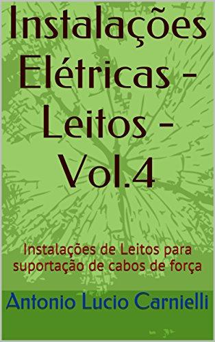 Instalações Elétricas - Leitos - Vol.4: Instalações de Leitos para suportação de cabos de força (Portuguese Edition)