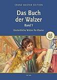 Das Buch der Walzer: Unsterbliche Walzer für Klavier (German Edition)