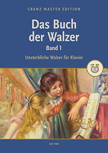 Das Buch der Walzer: Unsterbliche Walzer für Klavier