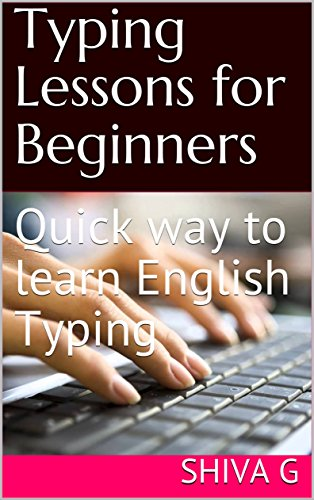 Typing Lessons for Beginners: Quick way to learn English Typing