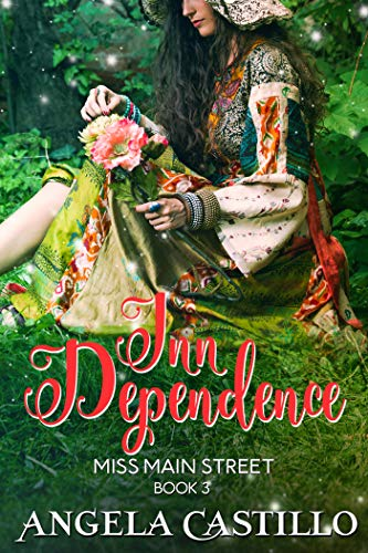 Book: Inn Dependence (Miss Main Street Book 3) - A Small Town Story of Friendship and Romance by Angela Castillo