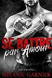 Se Battre par Amour: (New Romance)