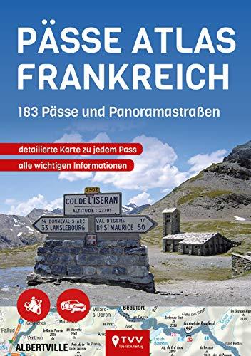 PÄSSE ATLAS FRANKREICH: 183 Pässe und Panoramastraßen