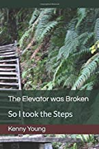 The Elevator was Broken: So I took the Steps