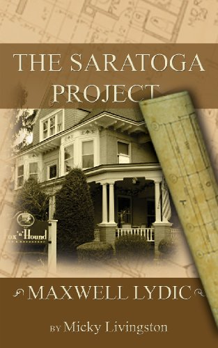 Book: Maxwell Lydic - The Saratoga Project by Micky Livingston