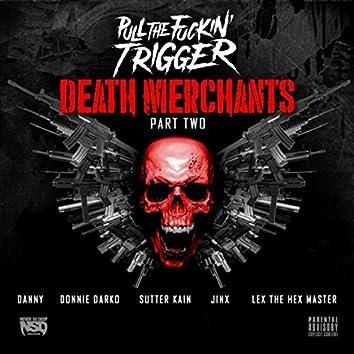 Death Merchants, Pt. 2 (feat. Danny, Donnie Darko, Appollo Valdez, Jinx & Lex the Hex Master)