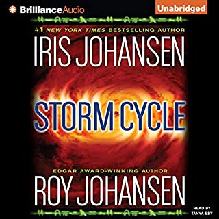 Storm Cycle                   By:                                                                                                                                 Iris Johansen,                                                                                        Roy Johansen                               Narrated by:                                                                                                                                 Tanya Eby                      Length: 10 hrs and 21 mins     3 ratings     Overall 4.0