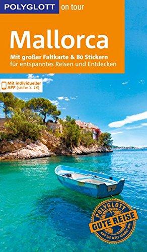 POLYGLOTT on tour Reiseführer Mallorca: Mit großer Faltkarte und 80 Stickern