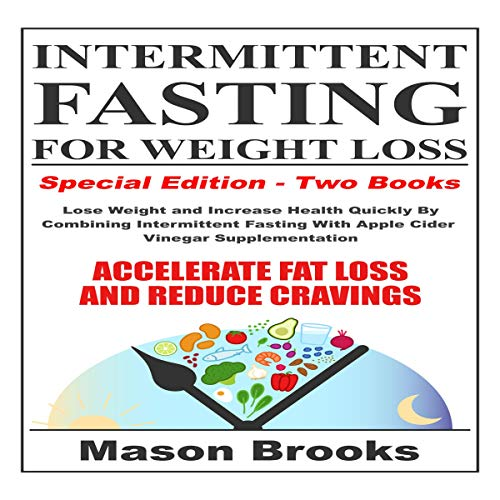Intermittent Fasting for Weight Loss: Special Edition - Two Books audiobook cover art