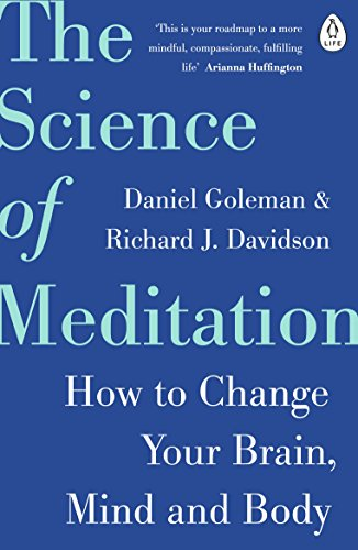 The Science of Meditation: How to Change Your Brain, Mind and Body (English Edition)