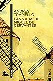 Las vidas de Miguel de Cervantes: Una biografía distinta (Contemporánea)