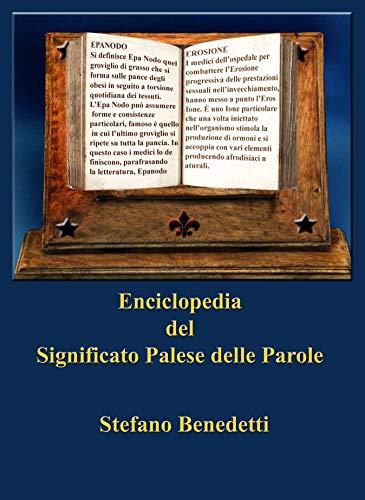 Enciclopedia del Significato Palese delle Parole (Fotografia e Società Vol. 8) (Italian Edition)